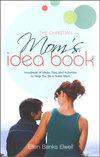 The Christian Mom's Idea Book