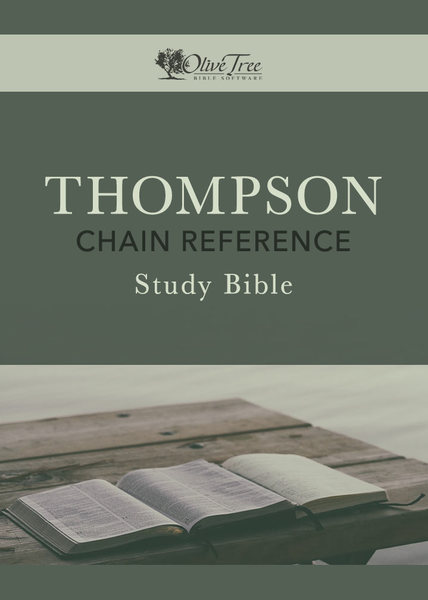 Thompson Chain Reference Study Bible for the Olive Tree