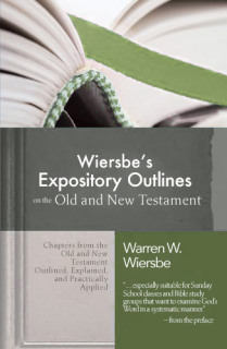 Wiersbe's Expository Outlines on the Old Testament and New Testament
