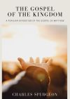 The Gospel of the Kingdom: A Popular Exposition of the Gospel of Matthew
