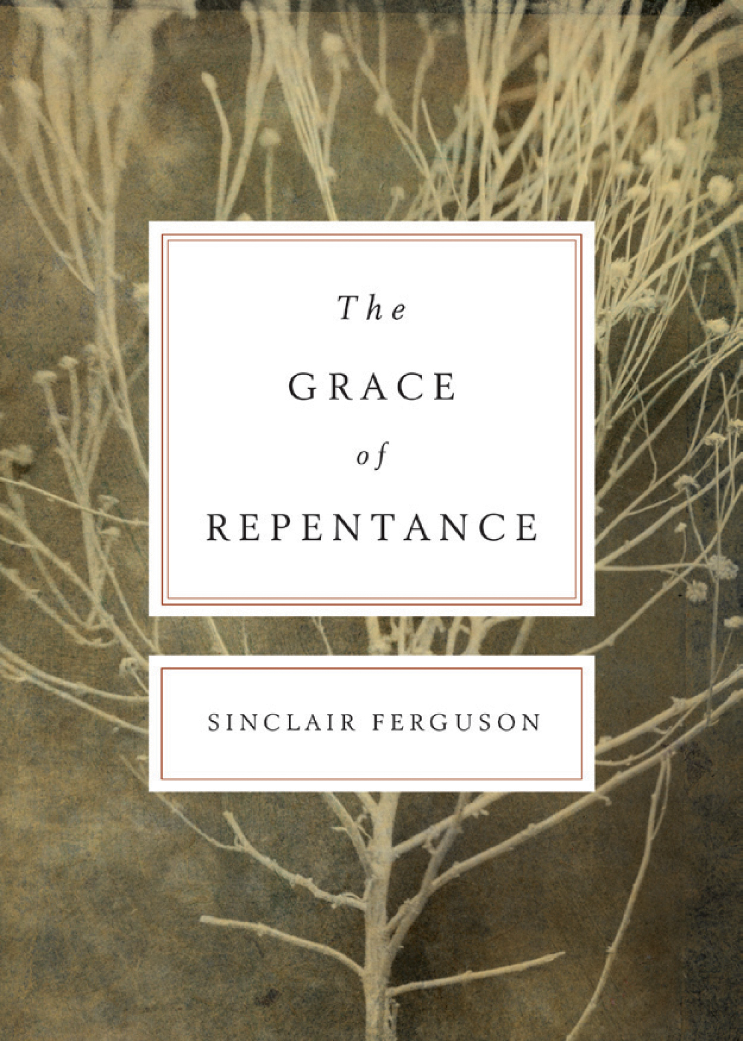 Grace of Repentance (Repackaged Edition)