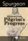 Pictures from Pilgrim's Progress: A Commentary on Portions of John Bunyan's Immortal Allegory