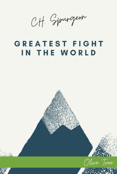 Greatest Fight in the World: C. H. Spurgeon's Final Manifesto