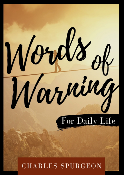 Words of Warning for Daily Life