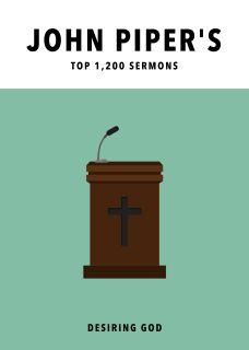 John Piper's Sermons (over 1200 sermons)