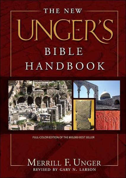 The New Unger's Bible Handbook