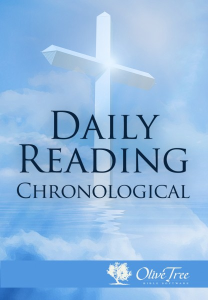 Daily reading beginning to end for the olive tree bible app on.