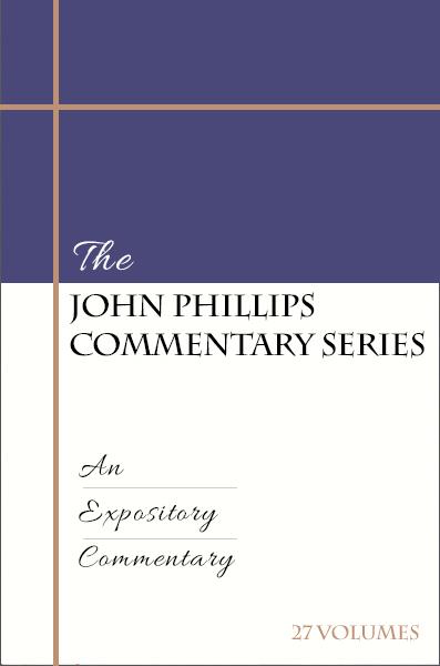 John Phillips Commentary Series (27 volumes)