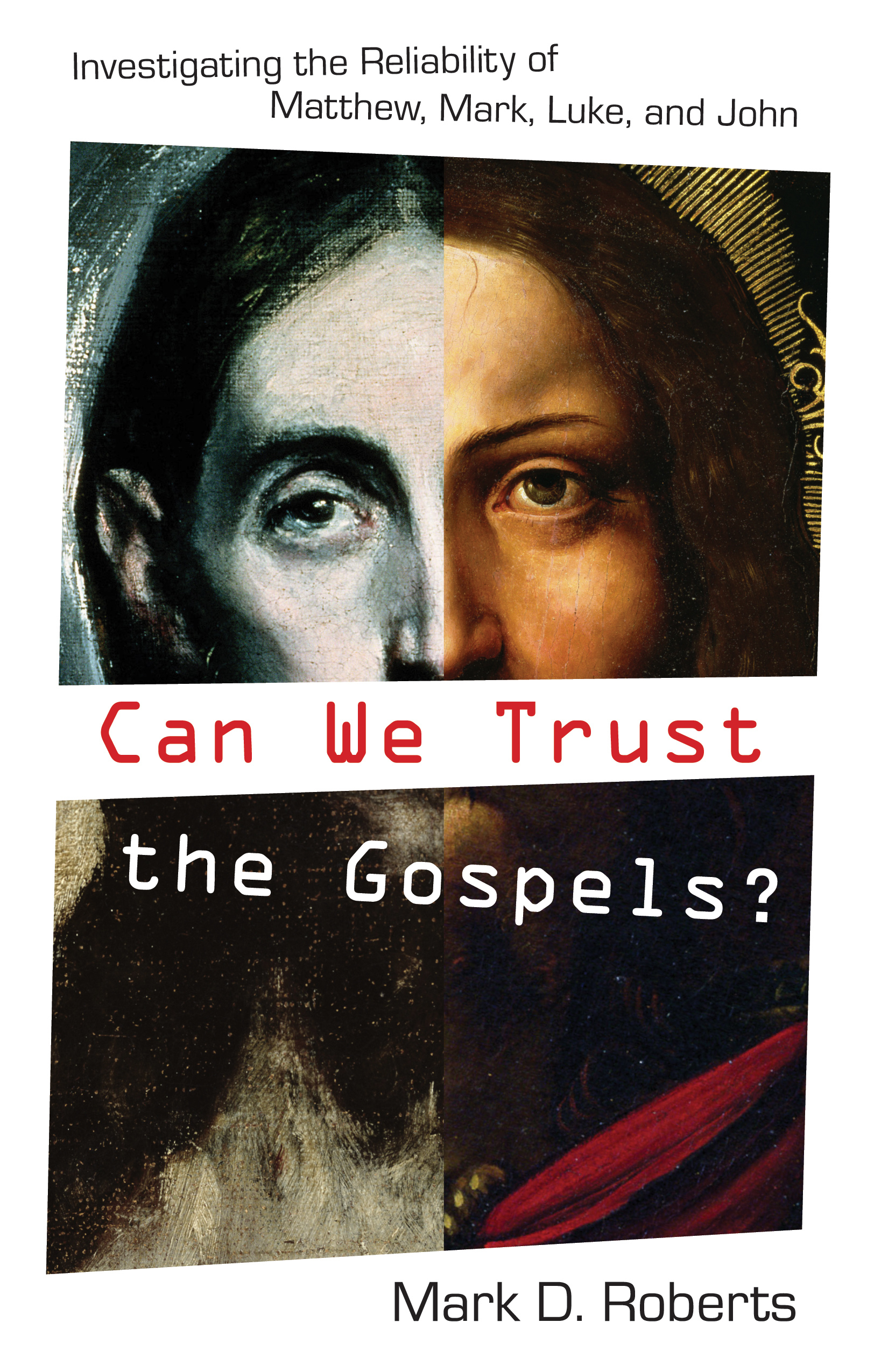 Can We Trust the Gospels? Investigating the Reliability of Matthew, Mark, Luke, and John
