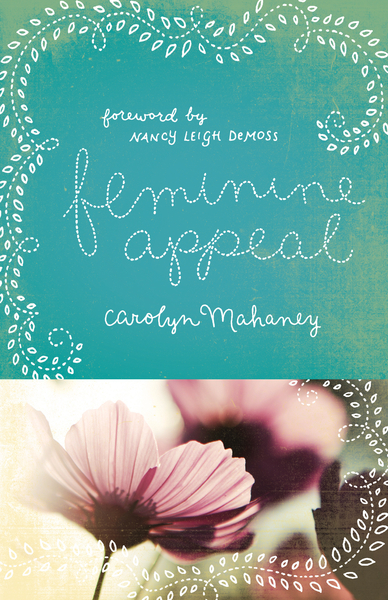Feminine Appeal (Redesign) Seven Virtues of a Godly Wife and Mother