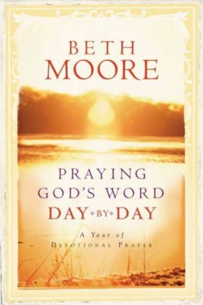 Praying God's Word Day by Day by Beth Moore    for the Olive