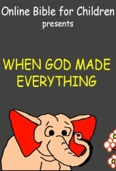 Online Bible for Children: When God Made Everything