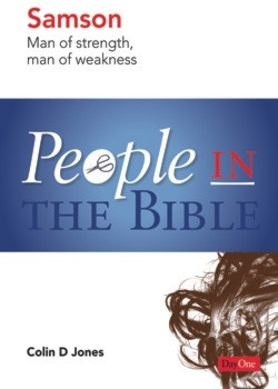 Samson: Man of Strength, Man of Weakness