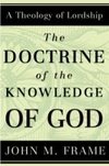 The Doctrine of the Knowledge of God: A Theology of Lordship