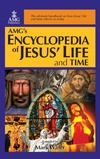 AMG's Encyclopedia of Jesus' Life and Time