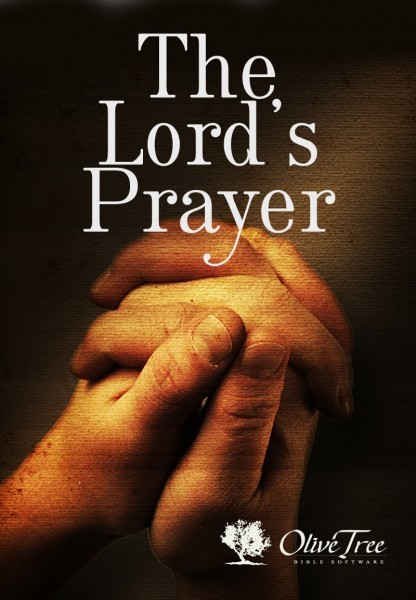 The Lord's Prayer by Drew Haninger    for the Olive Tree