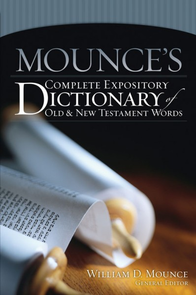 Mounce's Complete Expository Dictionary of Old and New Tes…