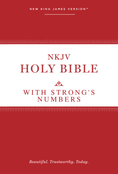New King James Version With Strong S Numbers NKJV Strong S