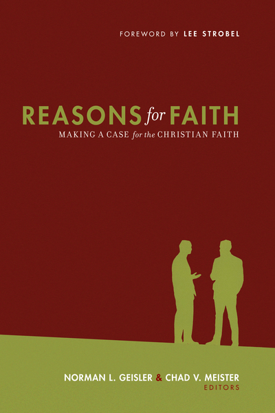 Reasons for Faith (Foreword by Lee Strobel): Making a Case for the Christian Faith