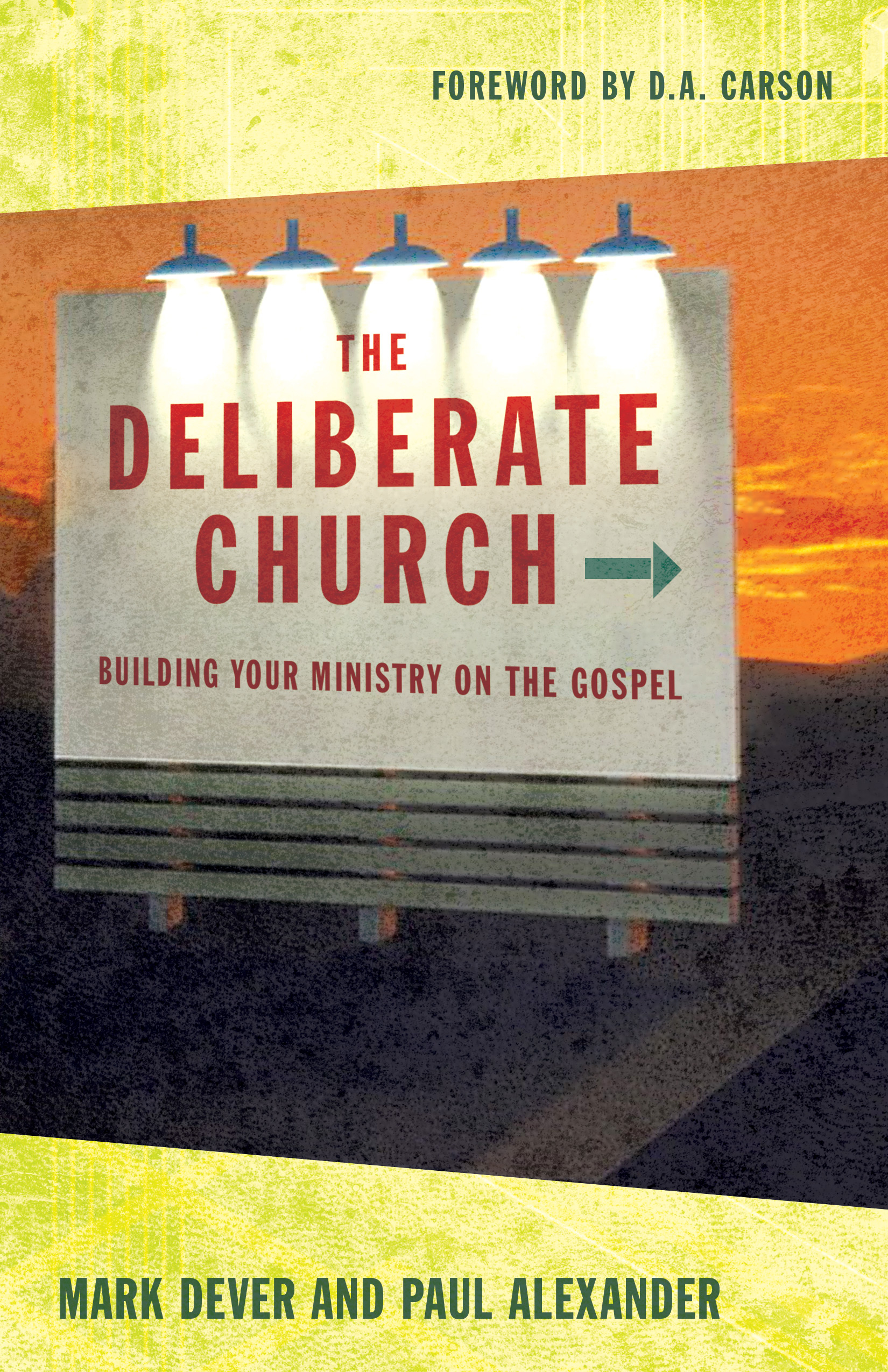 The Deliberate Church Building Your Ministry on the Gospel