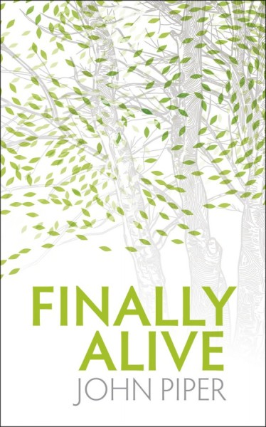 Finally Alive: What Happens When We Are Born Again