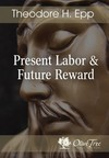 Present Labor and Future Rewards