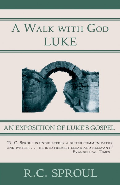 A Walk with God: An Exposition of Luke