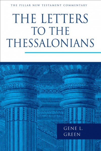 Pillar New Testament Commentary (PNTC): 1 and 2 Thessalonians