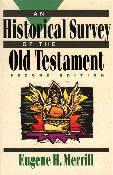 Historical Survey of the Old Testament, An
