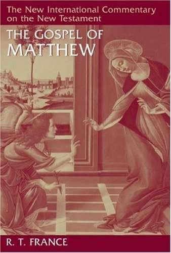 New International Commentary on the New Testament (NICNT): The Gospel of Matthew