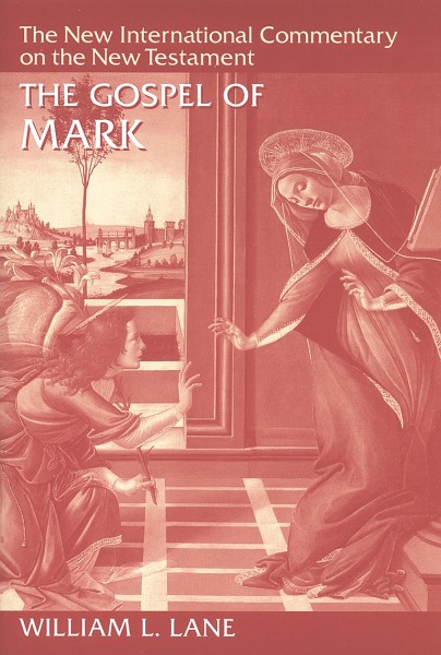 New International Commentary on the New Testament (NICNT): The Gospel of Mark