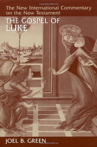 New International Commentary on the New Testament (NICNT): The Gospel of Luke