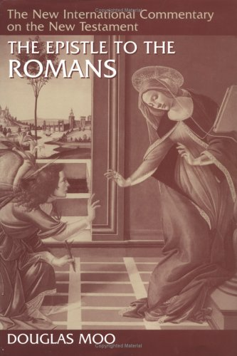 New International Commentary on the New Testament: The Epistle to the Romans