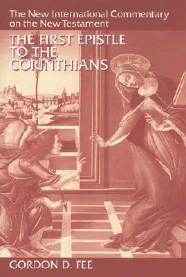New International Commentary on the New Testament (NICNT): The First Epistle to the Corinthians