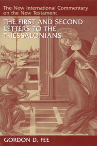 New International Commentary on the New Testament (NICNT): The First and Second Letters to the Thessalonians