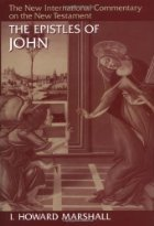 New International Commentary on the New Testament (NICNT): The Epistles of John