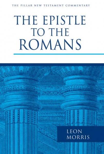 Pillar New Testament Commentary (PNTC): The Epistle to the Romans (Morris)