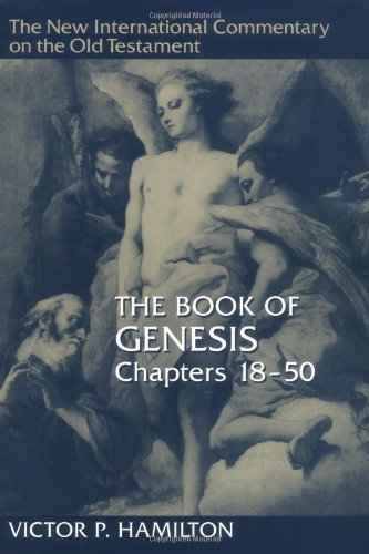 New International Commentary on the Old Testament: The Book of Genesis 18-50