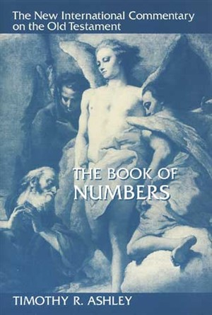 New International Commentary on the Old Testament: The Book of Numbers