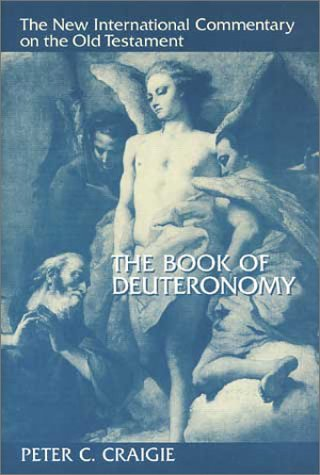 New International Commentary on the Old Testament: The Book of Deuteronomy