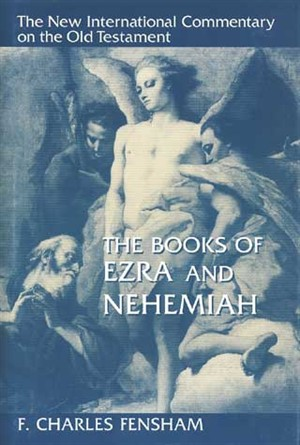 New International Commentary on the Old Testament: The Books of Ezra and Nehemiah