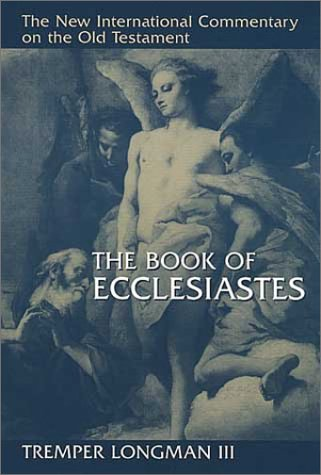 New International Commentary on the Old Testament: The Book of Ecclesiastes