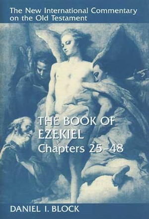 New International Commentary on the Old Testament: The Book of Ezekiel 25-48