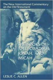 New International Commentary on the Old Testament (NICOT): The Books of Joel, Obadiah, Jonah, and Micah