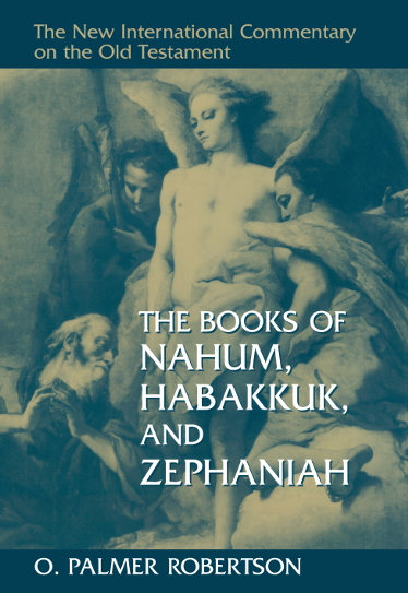 New International Commentary on the Old Testament (NICOT): The Books of Nahum, Habakkuk, and Zephaniah