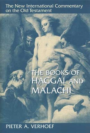 New International Commentary on the Old Testament: The Books of Haggai and Malachi