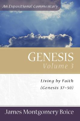 Boice Expositional Commentary Series: Genesis Volume 3