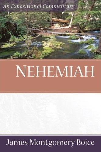 Boice Expositional Commentary Series: Nehemiah