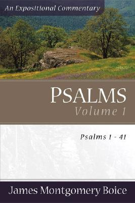 Boice Expositional Commentary Series: Psalms Volume 1