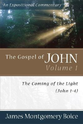 Boice Expositional Commentary Series: The Gospel of John Volume 1